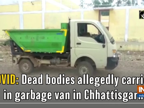 COVID: Dead bodies allegedly carried in garbage van in Chhattisgarh