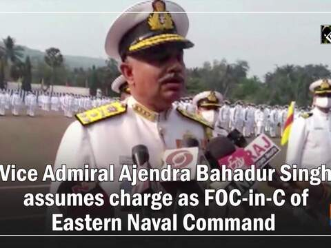 Vice Admiral Ajendra Bahadur Singh assumes charge as FOC-in-C of Eastern Naval Command