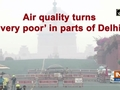 Air quality turns 'very poor' in parts of Delhi