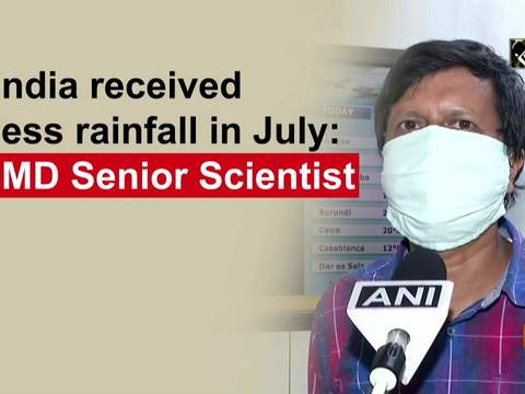 India received less rainfall in July: IMD Senior Scientist