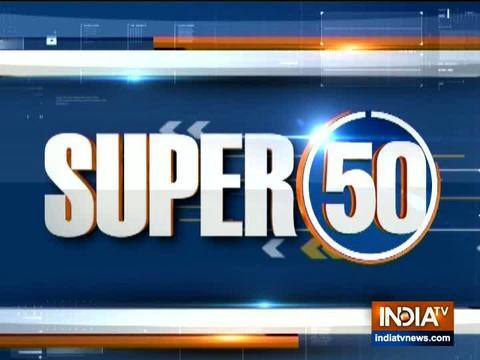 Super 50 : NonStop News | June 20, 2019