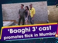'Baaghi 3' cast promotes flick in Mumbai