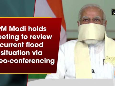 PM Modi holds meeting to review current flood situation via video-conferencing