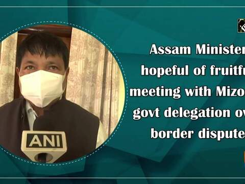 Assam Minister hopeful of fruitful meeting with Mizoram govt delegation over border dispute