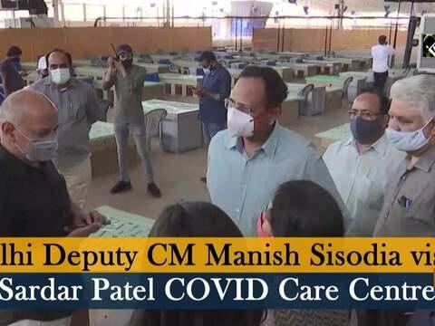 Delhi Deputy CM Manish Sisodia visits Sardar Patel COVID Care Centre