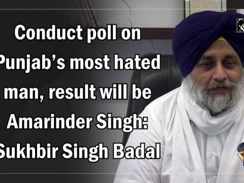 Conduct poll on Punjab's most hated man, result will be Amarinder Singh: Sukhbir Singh Badal