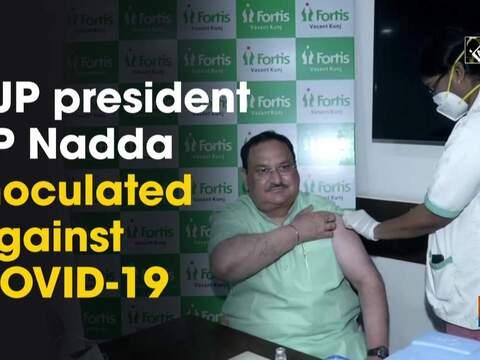 BJP president JP Nadda inoculated against COVID-19