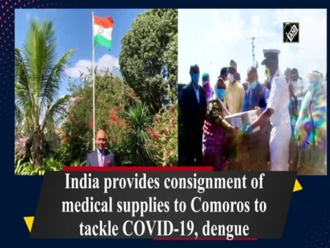 India provides consignment of medical supplies to Comoros to tackle COVID-19, dengue