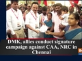 DMK, allies conduct signature campaign against CAA, NRC in Chennai