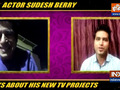 Sudesh Berry shares details of his new projects with India TV