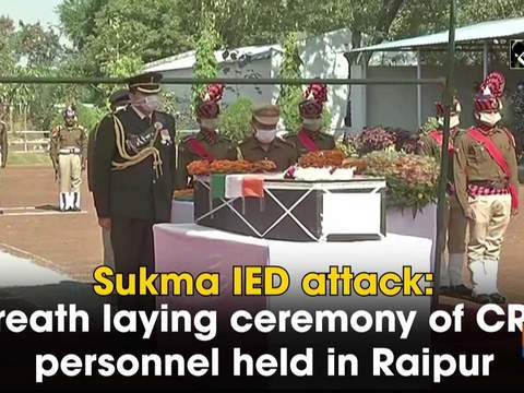 Sukma IED attack: Wreath laying ceremony of CRPF personnel held in Raipur