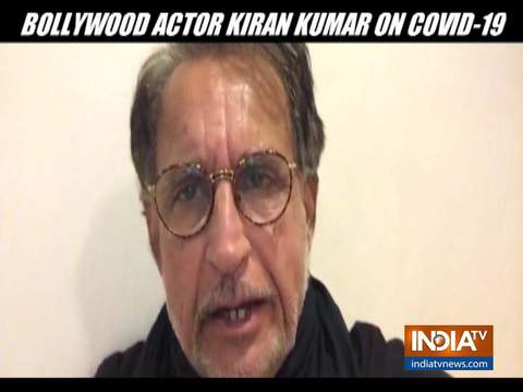 Actor Kiran Kumar on Covid-19: There's no need to be scared