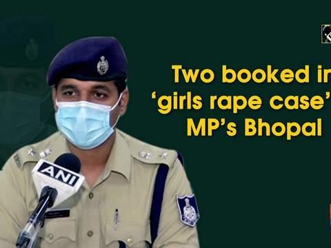 Two booked in 'girls rape case' in MP's Bhopal