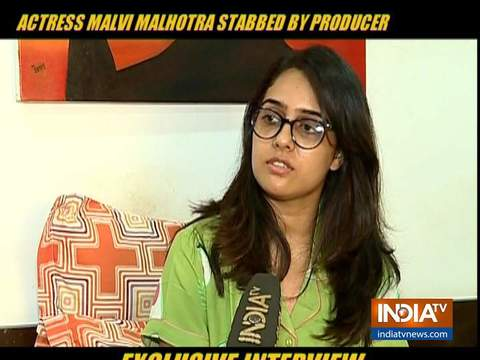 Actress Malvi Malhotra, stabbed by producer, recalls horrific incident