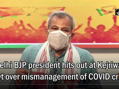 Delhi BJP president hits out at Kejriwal govt over mismanagement of COVID crisis