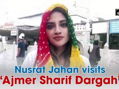 Nusrat Jahan visits 'Ajmer Sharif Dargah'