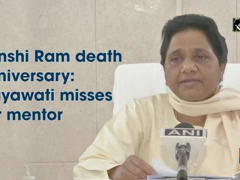 Kanshi Ram death anniversary: Mayawati misses her mentor