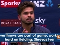 Overthrows are part of game, working hard on fielding: Shreyas Iyer