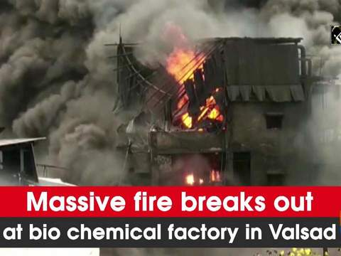 Massive fire breaks out at bio chemical factory in Valsad