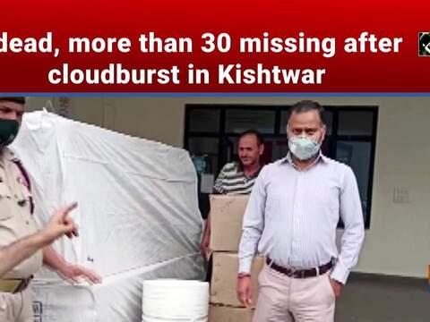 6 dead, 30 missing after cloudburst in Kishtwar