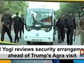 CM Yogi reviews security arrangements ahead of Trump's Agra visit
