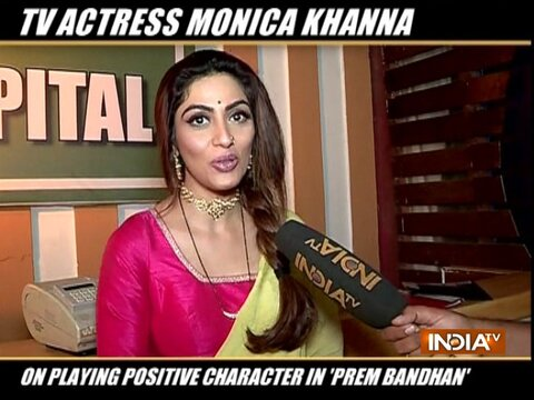 TV actress Monica Khanna on playing a positive role in Prem Bandhan
