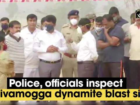 Police, officials inspect Shivamogga dynamite blast site
