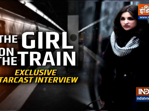 Star cast of 'The Girl on the Train' in an exclusive interview with India TV
