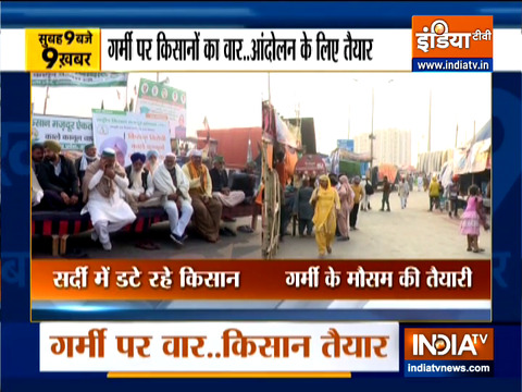 Top 9 News: Protesting farmers at Singhu border prepare for summer