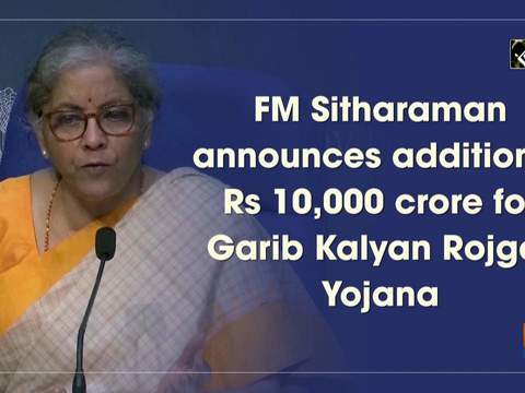 FM Sitharaman announces additional Rs 10,000 crore for Garib Kalyan Rojgar Yojana