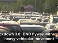 Lockdown 3.0: DND flyway witnesses heavy vehicular movement