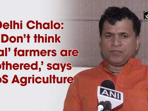 Delhi Chalo: 'Don't think 'real' farmers are bothered,' says MoS Agriculture