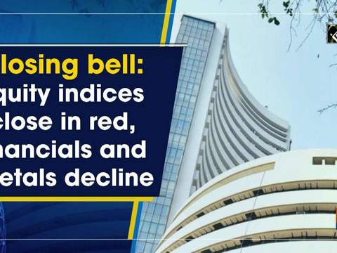 Closing bell: Equity indices close in red, financials and metals decline