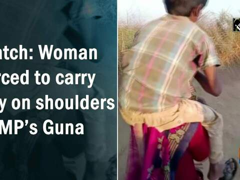 Watch: Woman forced to carry boy on shoulders in MP's Guna