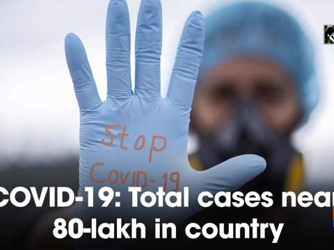 COVID-19: Total cases near 80-lakh in country