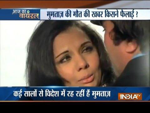 Aaj Ka Viral: The truth behind veteran actress Mumtaz's death hoax