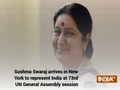 Sushma Swaraj arrives in New York to represent India at 73rd UN General Assembly session