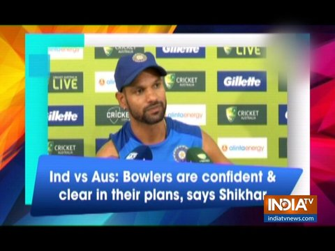 Melbourne ODI: Bowlers are confident and clear in their plans, says Shikhar Dhawan