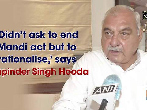 'Didn't ask to end Mandi act but to rationalise,' says Bhupinder Singh Hooda