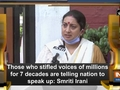 Those who stifled voices of millions for 7 decades are telling nation to speak up: Smriti Irani