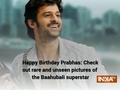 Happy Birthday Prabhas: Check out rare and unseen pictures of the Baahubali star