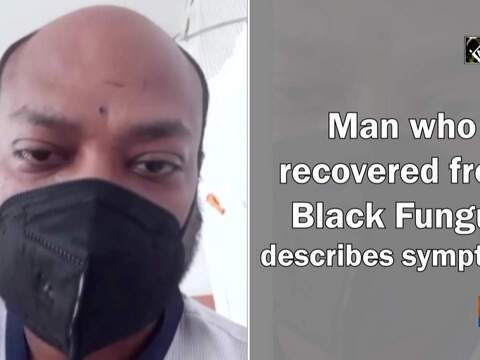 Man who recovered from Black Fungus describes symptoms