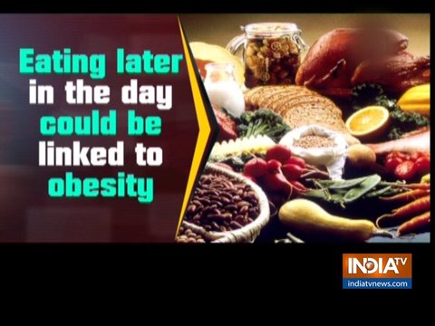 Eating later in the day could be linked to obesity