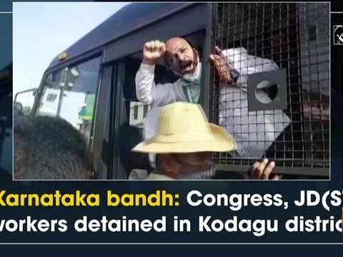 Karnataka bandh: Congress, JD(S) workers detained in Kodagu district