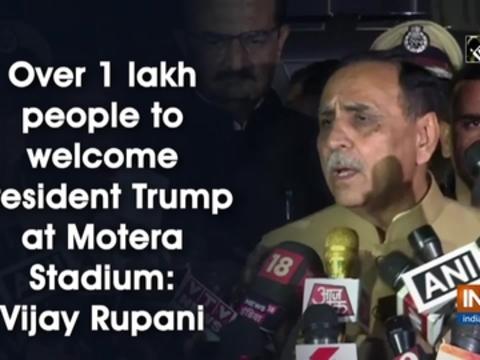 Over 1 lakh people to welcome President Trump at Motera Stadium: Vijay Rupani