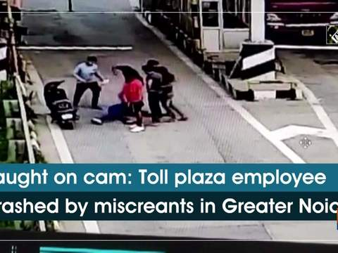Caught on cam: Toll plaza employee thrashed by miscreants in Greater Noida