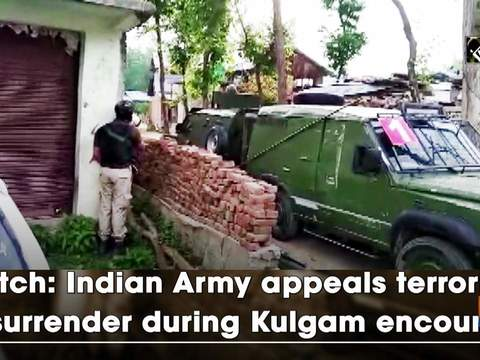 Watch: Indian Army appeals terrorists to surrender during Kulgam encounter