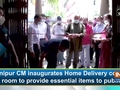 Manipur CM inaugurates Home Delivery control room to provide essential items to public