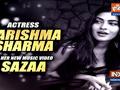 Actress Karishma Sharma opens up on her new music video 'Sazaa'