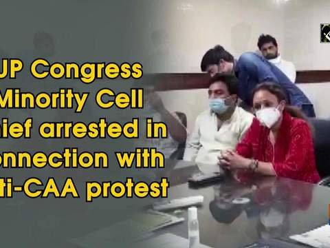 UP Congress Minority Cell Chief arrested in connection with anti-CAA protest